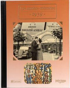 """Le Livre """"Les années mémoire 1939"""""""