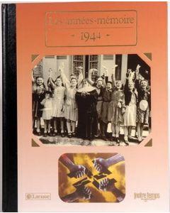 """Le Livre """"Les années mémoire 1944"""""""