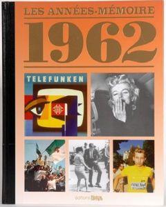 """Le Livre """"Les années mémoire 1962"""""""