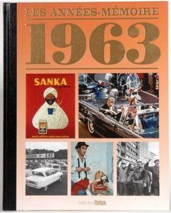 """Le Livre """"Les années mémoire 1963"""""""
