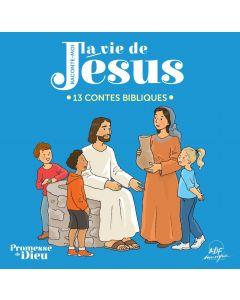 Raconte-moi la vie de Jésus