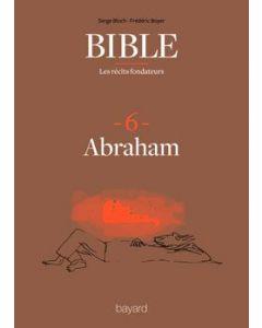 Bible : les récits fondateurs : 6. Abraham