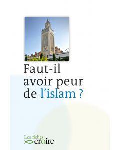 Faut-il avoir peur de l'Islam ?