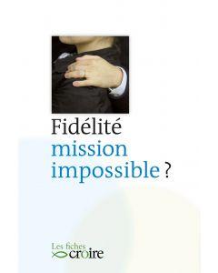 Fidélité, mission impossible ?