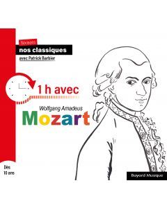 CD Révisons nos classiques avec Patrick Barbier - 1 heure avec Mozart