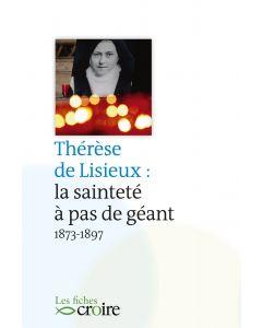 Thérèse de Lisieux la sainteté à pas de géant