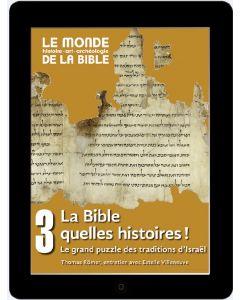 La Bible, quelles histoires! Le grand puzzle des traditions d'Israël (tome 3)
