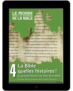 La Bible, quelles histoires! La grande histoire du Dieu de la Bible  (tome 4)