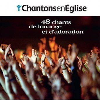 Chantons en Église • 48 chants de louange et d'adoration