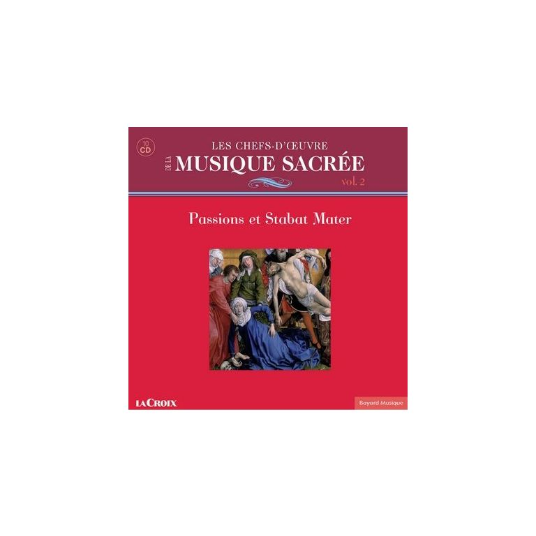 Les chefs-d'œuvre de la Musique Sacrée Vol. 2 : Passions et Stabat Mater