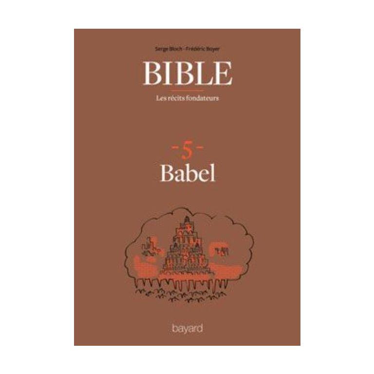 Bible : les récits fondateurs : 5. Babel
