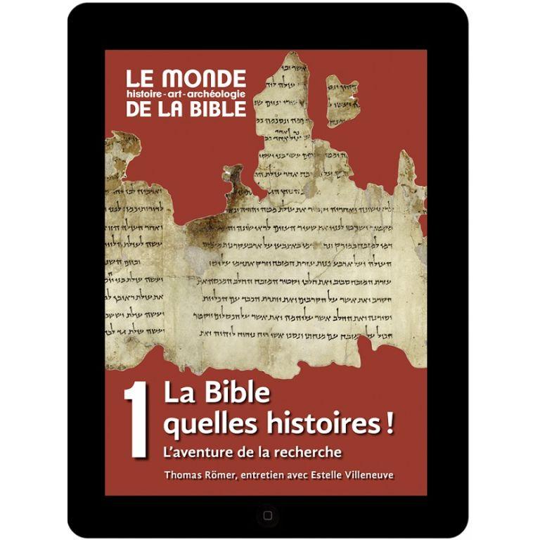 La Bible, quelles histoires! L'aventure de la recherche (tome 1)
