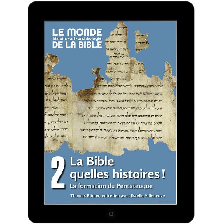 La Bible, quelles histoires! La formation du Pentateuque (tome 2)
