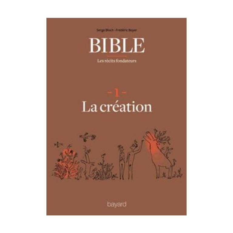 Bible : les récits fondateurs : 1. La Création