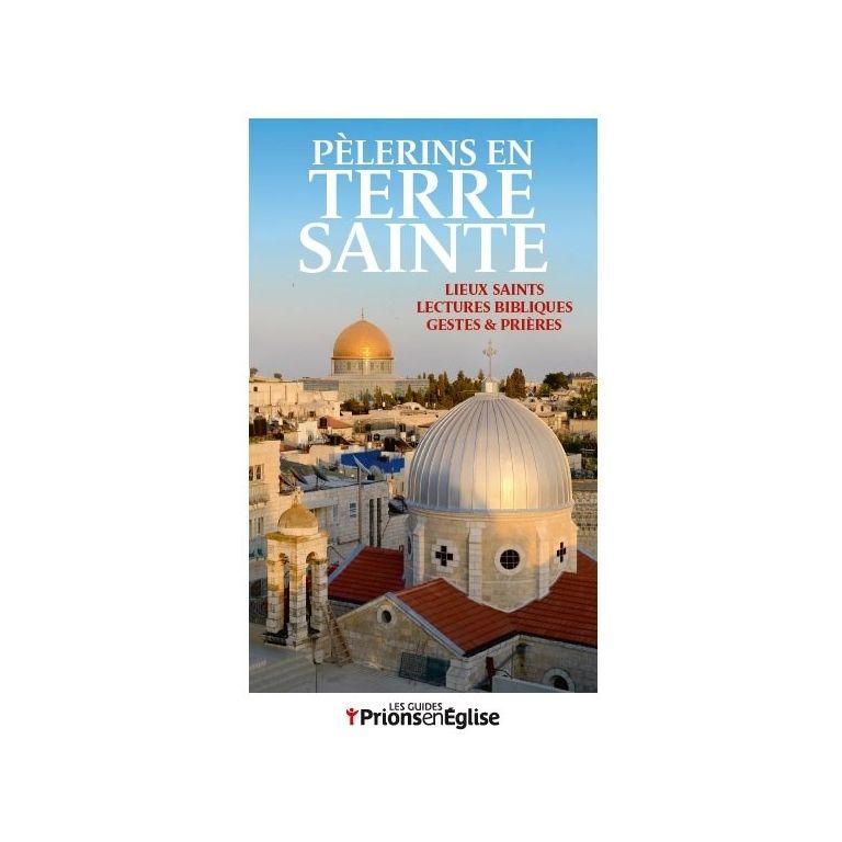 Pèlerins en Terre Sainte