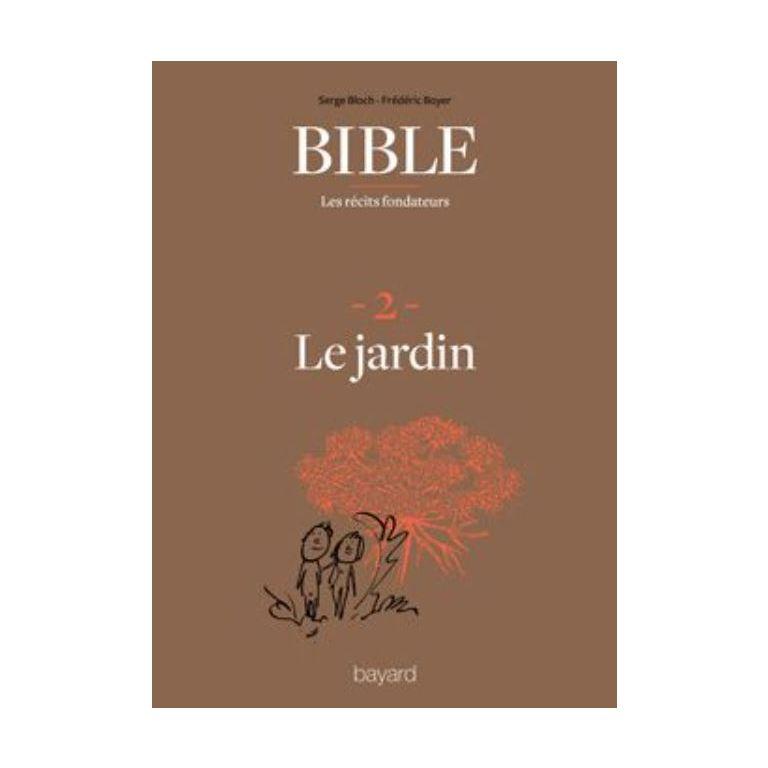 Bible : les récits fondateurs : 2. Le Jardin